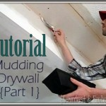 Tutorial: Mudding Drywall {Part 1}
