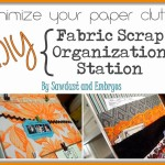 Spontaneous Crafting ~ Fabric Scrap Organization Station (And Giveaway WINNER!)