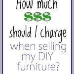 A Guide to Pricing and Selling your DIY Furniture