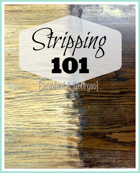 The Ins And Outs Of Stripping Stripping Furniture 101 Sawdust And Embryos