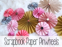 How to make Pinwheels out of Scrapbook Paper!