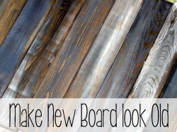 How to make new boards look old... and tint them any color!