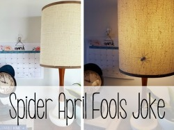 Vinyl spider on inside of lampshade... April Fools Joke {Reality Daydream}