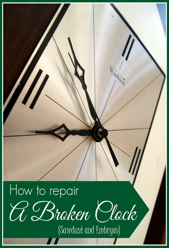 How to repair a broken clock with a clock-kit {Sawdust & Embryos}