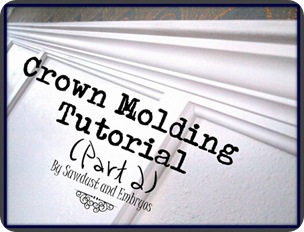 Crown Molding Tutorial (Part 2) by Sawdust and Embryos!