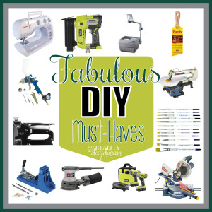 Collection of all the most important Must-Haves for the DIYer! {Reality Daydream}