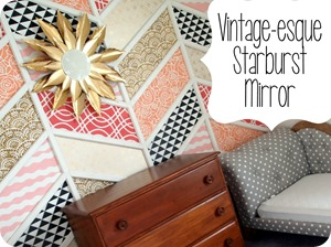 DIY Vintage-esque Starburst Mirror Tutorial