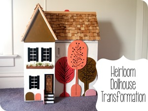 Heirloom Dollhouse Transformation {Sawdust and Embryos}