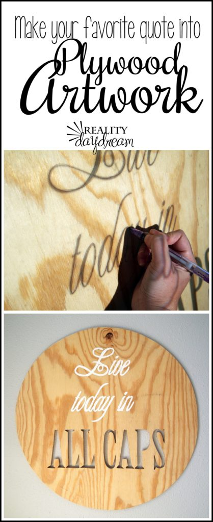 make-your-favorite-quote-into-custom-artwork-on-plywood-reality-daydream