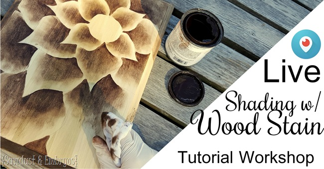 Shading with Stain Workshop {Live broadcast on Periscope}