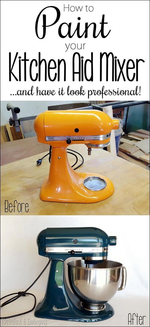 How to PAINT your Kitchen Aid mixer and have it look professional! [Sawdust & Embryos]