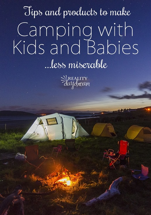 Brilliant tips and products to help make CAMPING with kids and babies more fun and less stressful {Reality Daydream