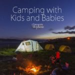 Tips and products to make camping with babies and toddlers easier and more fun! {Reality Daydream}