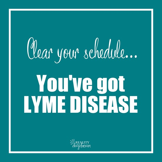 Lymes Disease {Reality Daydream}