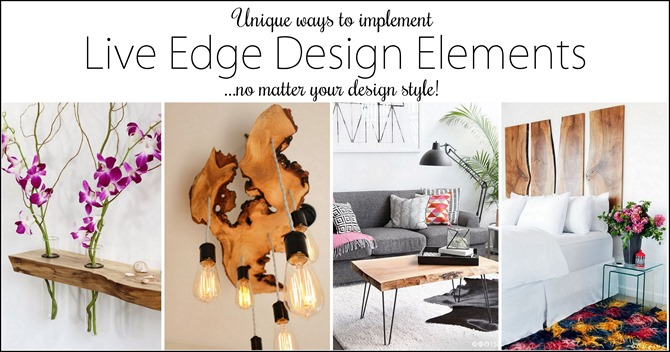 Unique ways to implement Live Edge Design Elements into your own personal design taste! {Reality Daydream}