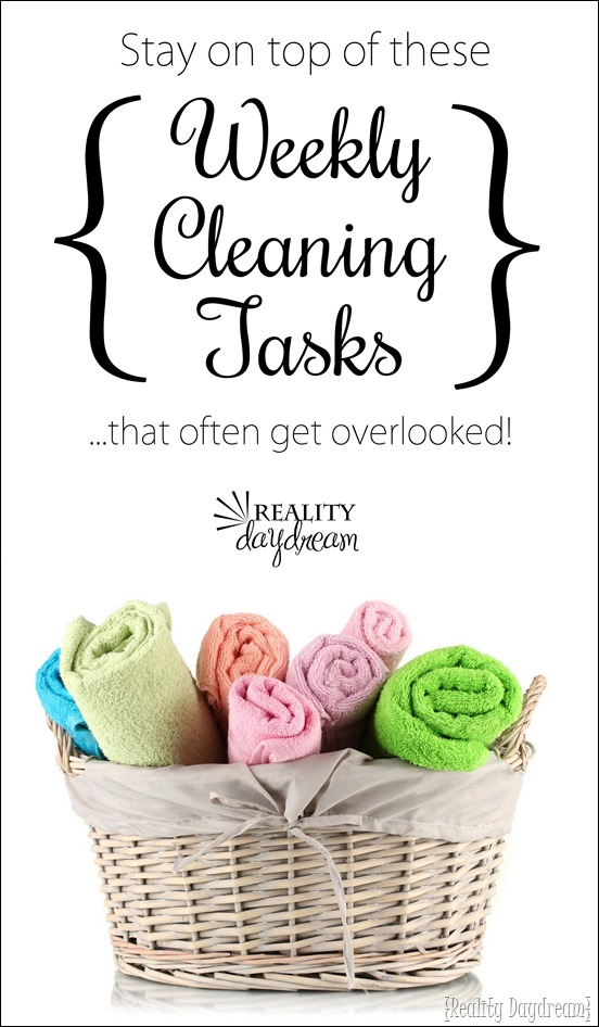 Life would be so much easier if I stayed on top of these weekly cleaning tasks! {Reality Daydream}