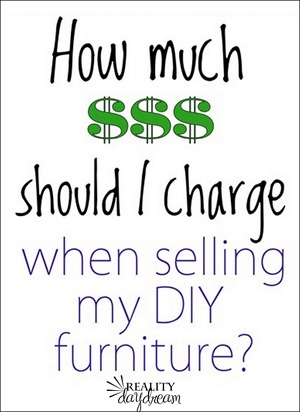 A-guide-to-pricing-your-DIY-Furniture-Reality-Daydream.jpg