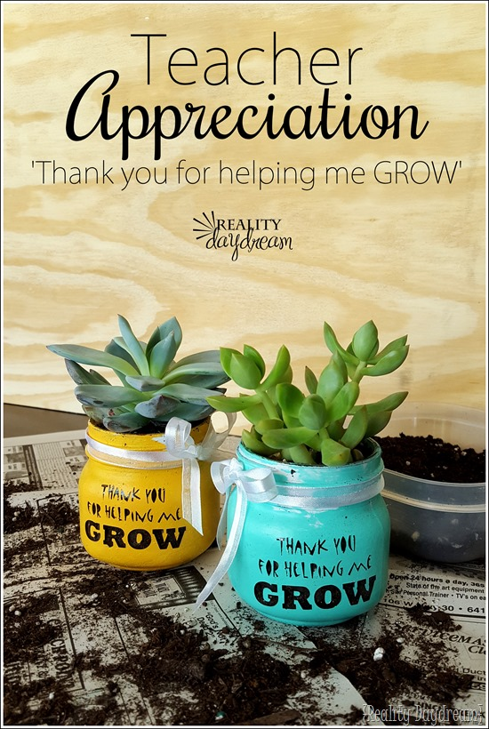Handmade Gift for Teacher Appreciation Week - Succulent planter 'Thank you for helping me GROW!' {Reality Daydream}