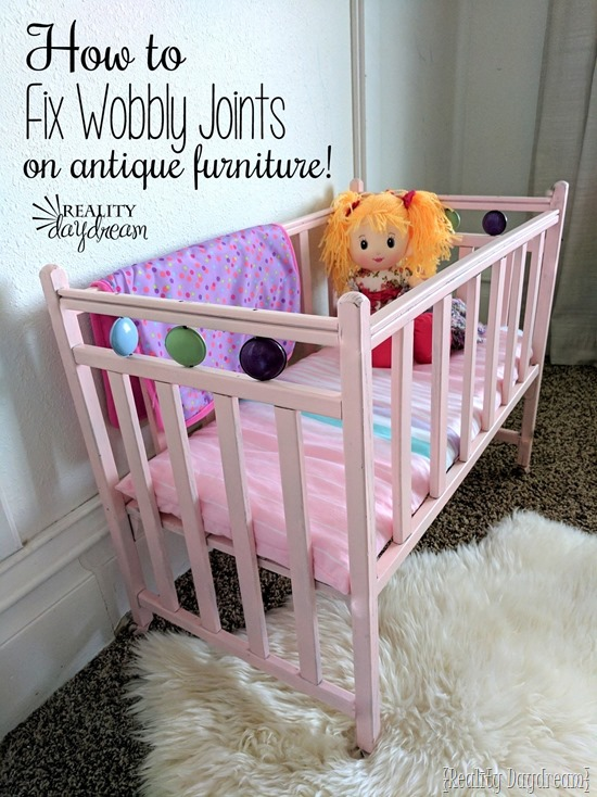 Fixing the joints on a baby doll crib (or dining chairs! or stools! etc!) - Reality Daydream