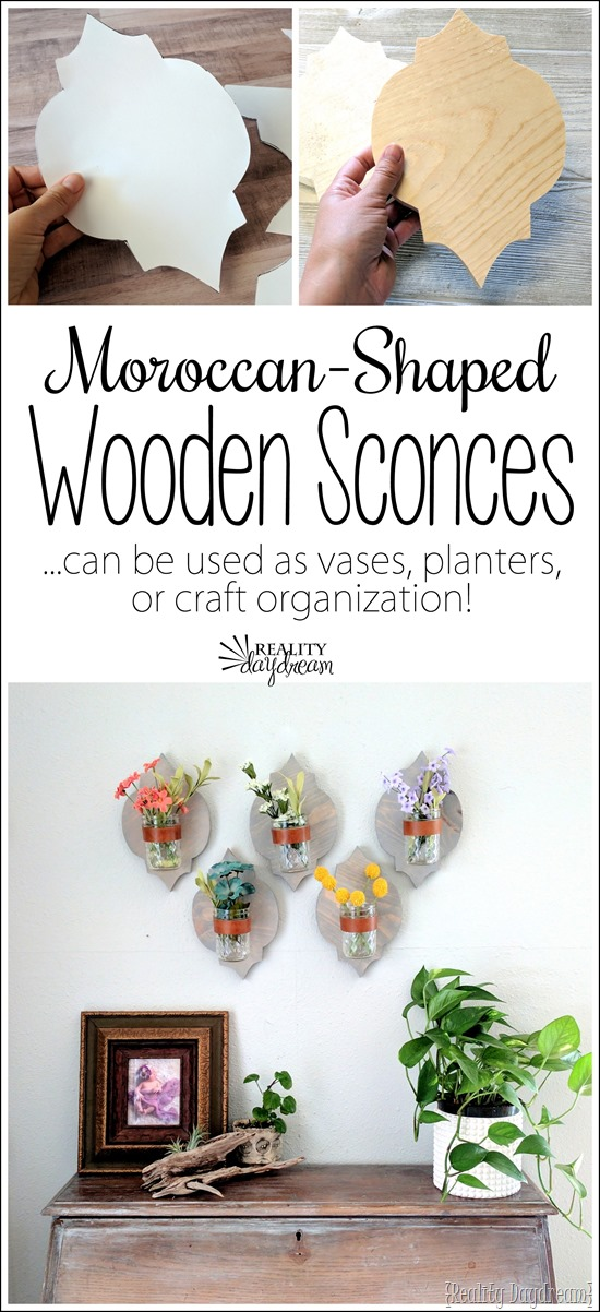 Make these Moroccan-shaped wooden sconces that can be used for potted plants, freshly cut flowers, candles, or art supply organization {Reality Daydream}