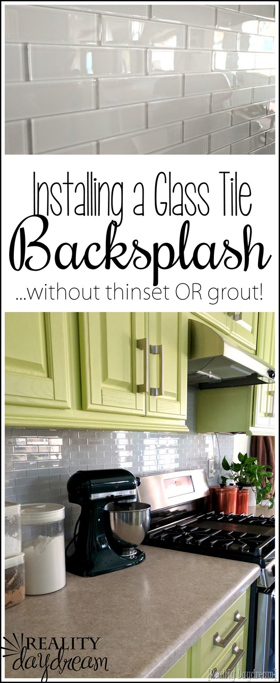 Installing a backsplash... glass tiles without messy thinset OR grout! The easiest tutorial for installing backsplash! {Reality Daydream}