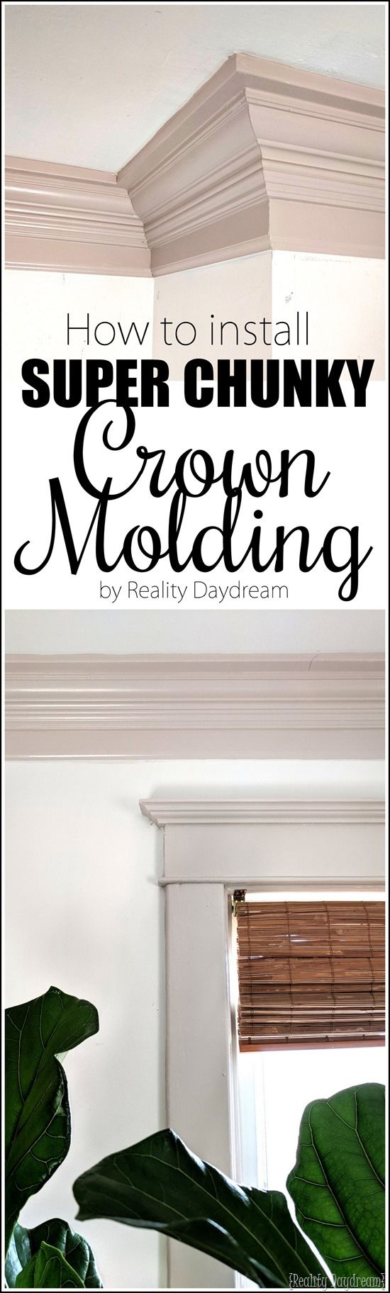 How to install super chunky BEEFY crown molding using layered trim pieces! #moulding {Reality Daydream}
