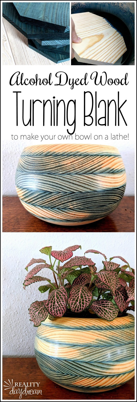 How to make your own wood turning blank and dye it with alcohol dye to MAKE YOUR OWN BOWL on a lathe! {Reality Daydream}