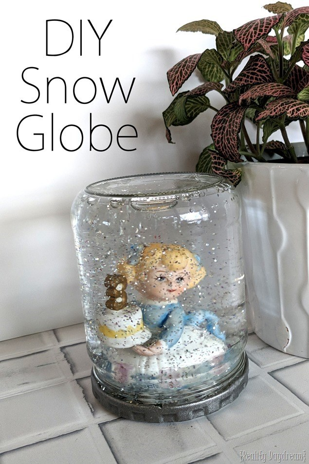 Make your own DIY Snow Globe at Home - fin kids craft or girls night! {Reality Daydream}