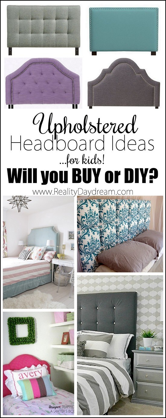 TONS of Upholstered Headboard Ideas for kids... both to DIY OR BUY! {Reality Daydream}