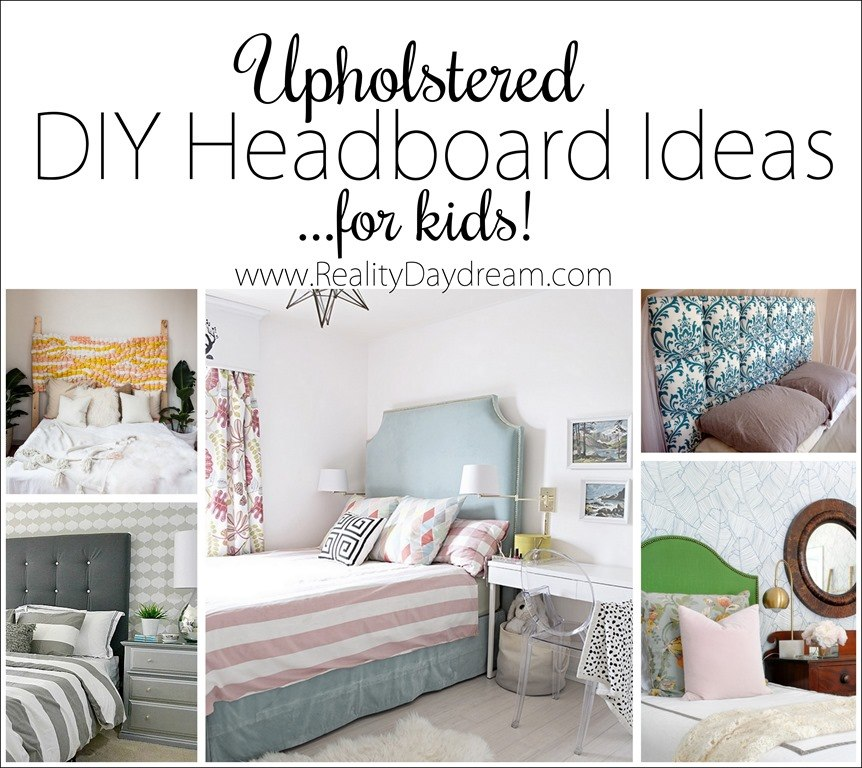 Upholstered Headboard For Kids   Lots Of DIY Ideas! {Reality Daydream}