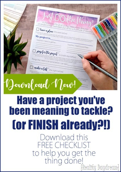 FREE Download Checklist to help you get things DONE! {Reality Daydream}